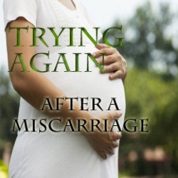 How Long Does It Take To Get Pregnant After Miscarriage