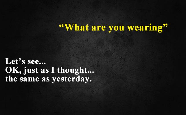Funny Things To Ask Siri-What are you wearing