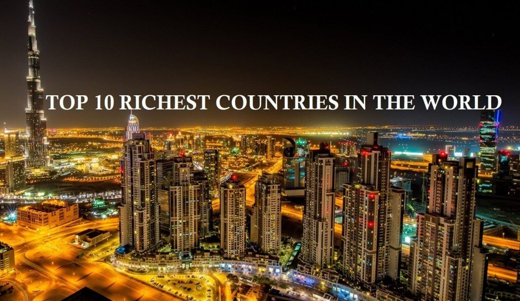 Top Richest Countries In The World By GDP - Top 10 richest and poorest countries in the world
