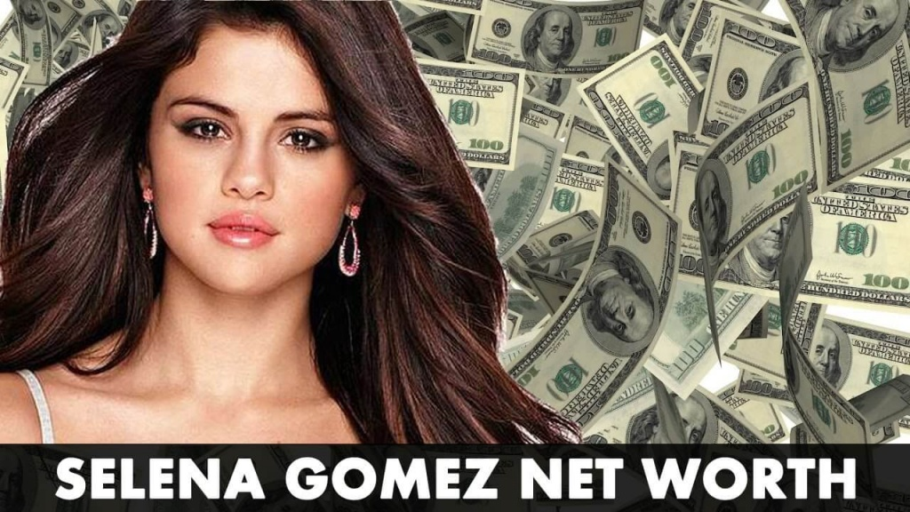 Selena Gomez Later Net Worth
