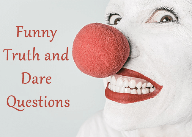 325 Truth Or Dare Questions Good Funny Best Dirty All In One