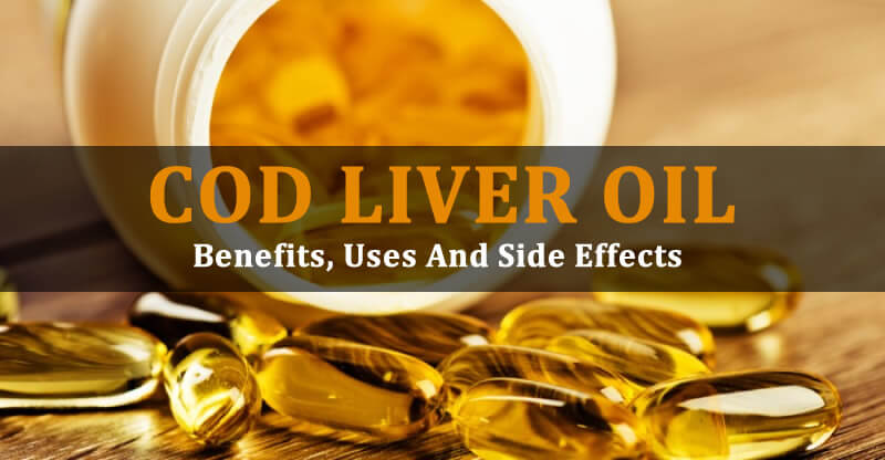 COD LIVER OIL - Benefits, Uses And Side Effects